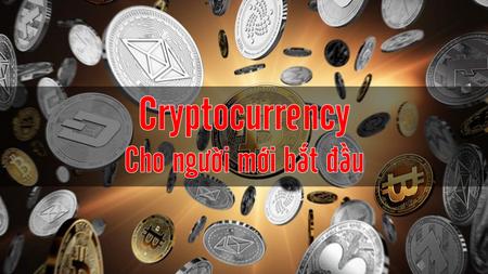 Tìm hiểu cơ bản về Cryptocurrency