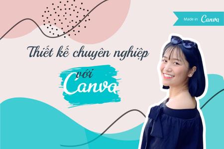 CẦM TAY CHỈ VIỆC: Thiết kế chuyên nghiệp với Canva