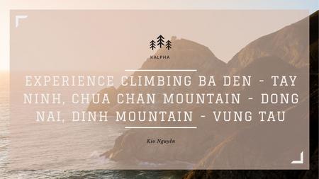 Kinh nghiệm leo núi Bà Đen - Tây Ninh, núi Chứa chan - Đồng Nai, núi Dinh - Vũng Tàu